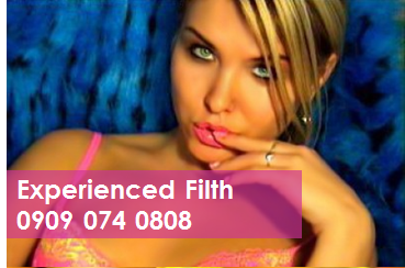 Experienced Filth 09090740808 Mobile Phone Sexy Talk Line